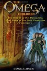 The Return of the Marauders / The Vahn & the Bold Extraction (The Omega Children #1-2)