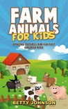 Farm Animals for Kids: Amazing Pictures and Fun Fact Children Book