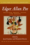 Edgar Allan Poe: Selected Poetry, Tales, and Essays, Authoritative Texts with Essays on Three Critical Controversies
