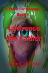 Lawrence the Father: A Thirst for Revenge Trilogy Book 1