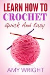 Learn How to Crochet Quick And Easy