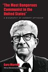 """""""The Most Dangerous Communist in the United States"""": A Biography of Herbert Aptheker"""