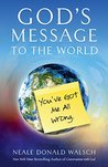God's Message to the World: You've Got Me All Wrong