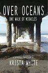 Over Oceans: One Walk of Miracles