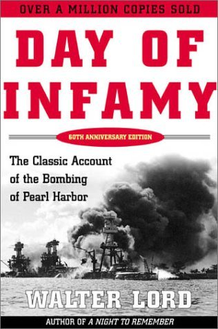 Day of Infamy, 60th Anniversary by Walter Lord
