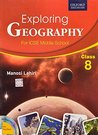 Exploring Geography for ICSE Middle School - Class 8