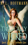 Tragically Wicked (Dark Angels of Valhalla, #1)