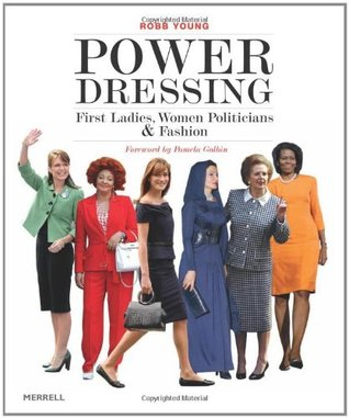 Power Dressing: First Ladies, Women Politicians and Fashion