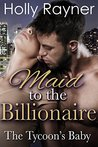 The Tycoon's Baby (Maid To The Billionaire #1)