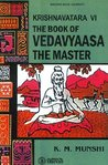 Krishnavatara: The Book of Vedavyaasa the Master (Volume VI)