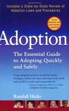 Adoption: The Essential Guide to Adopting Quickly and Safely