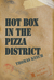 Hot Box in the Pizza District by Thomas Keech