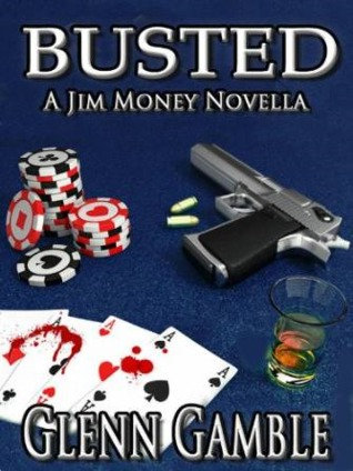 Busted: --a Prequel to the Jim Money Stories