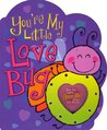 You're My Little Love Bug by Heidi R. Weimer