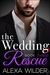 The Wedding Rescue, Book 3 (The Wedding Rescue, #3)
