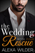 The Wedding Rescue, Book 4 (The Wedding Rescue, #4)