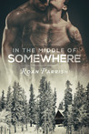 In the Middle of Somewhere by Roan Parrish