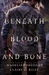 Beneath Blood and Bone (Thicker Than Blood, #2)