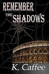 Remember the Shadows (Followers of Torments Book 2)