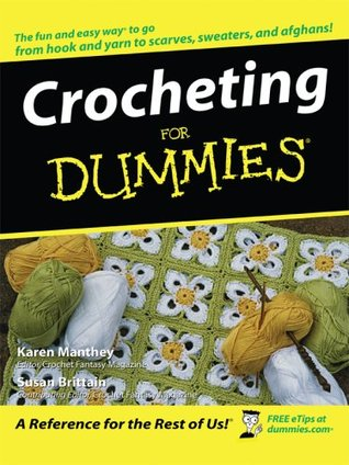 Crocheting for Dummies by Karen Manthey
