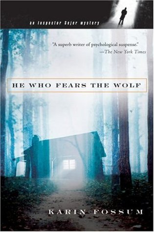 He Who Fears the Wolf by Karin Fossum