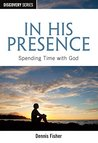 In His Presence - Discovery Series: Spending Time with God