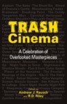 Trash Cinema: A Celebration of Overlooked Masterpieces