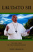Laudato Si': On the Care of...