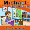 Michael the Grumpy Little Boy
