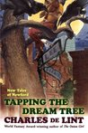 Tapping the Dream Tree (Newford, #9)