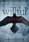 Willful Machines