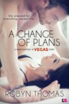A Change of Plans (What Happens In Vegas, #3)