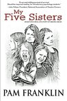 My Five Sisters by Pam Franklin