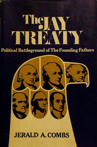 The Jay Treaty: Political Battleground of the Founding Fathers