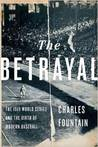 The Betrayal: How the 1919 Black Sox Scandal Changed Baseball
