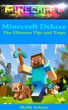 Minecraft: Deluxe The Ultimate Tips and Traps