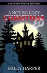 A Not So Cozy Christmas (Shannon Porter Mystery, #1)