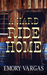 A Hard Ride Home by Emory Vargas