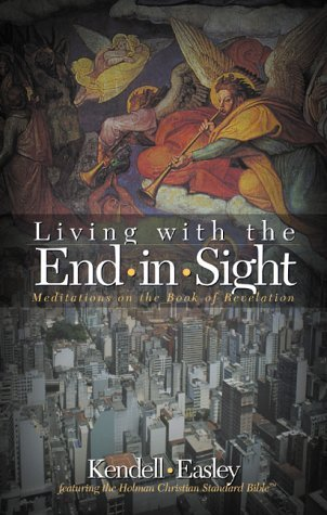 Living with the End in Sight: Meditations on the Book of Revelation