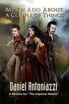Much Ado About a Couple of Things: A Novella (The Imperial Metals)
