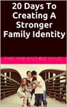 20 Days To Creating A Stronger Family Identity (30 Days to a Better You)