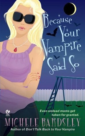 Because Your Vampire Said So by Michele Bardsley