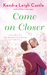 Come On Closer (Harvest Cove, #4)