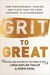 Grit to Great: How Perseverance, Passion, and Pluck Take You from Ordinary to Extraordinary