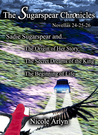 Sadie Sugarspear and the Secret Dreams of the King, The Origin of Her Story, and The Beginning of Life (The Sugarspear Chronicles, #24-26)