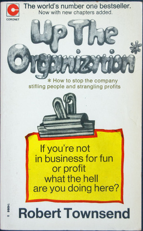 Up the Organization by Robert C. Townsend