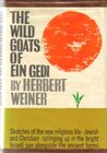 The Wild Goats of Ein Gedi: A Journal of Religious Encounters in the Holy Land