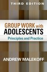 Group Work with Adolescents, Third Edition: Principles and Practice (Social Work Practice with Children and)