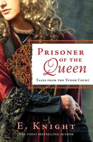 Prisoner of the Queen (Tales From the Tudor Court #2)