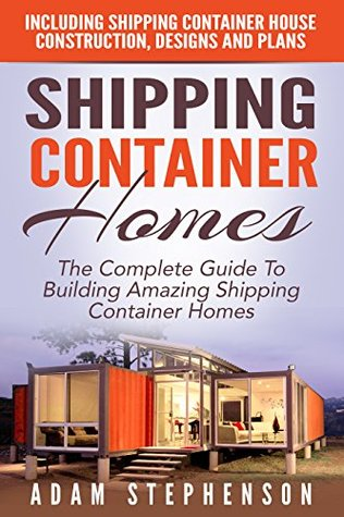 Shipping container homes the complete guide to building for Complete home construction
